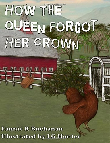 How The Queen Forgot Her Crown: A Sunny Crest Farmyard Tale - Fannies Farm