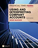 FT Guide to Using and Interpreting Company Accounts (The FT Guides)