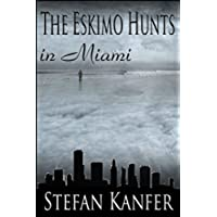 The Eskimo Hunts in Miami (English Edition)