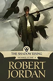 The Shadow Rising: Book Four of 'The Wheel of Time' par [Jordan, Robert]