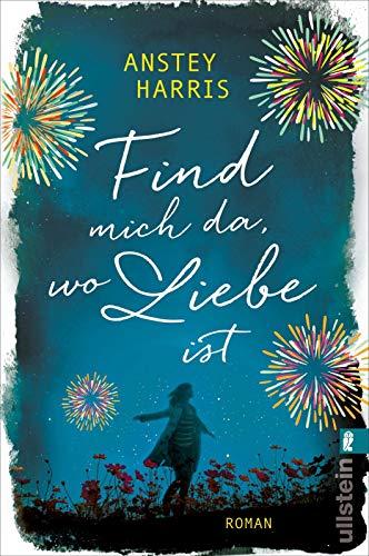Buchseite und Rezensionen zu 'Find mich da, wo Liebe ist: Roman' von Anstey Harris