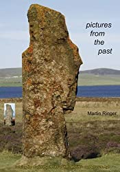 Pictures from the Past: Solving the Major Mysteries of the Neolithic and Bronze Age by Martin Ringer (2012-05-06)