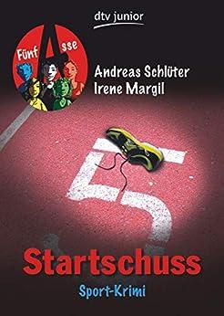 Startschuss Fünf Asse: Sport-Krimi von [Schlüter, Andreas, Margil, Irene]