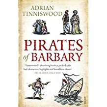 Pirates Of Barbary: Corsairs, Conquests and Captivity in the 17th-Century Mediterranean