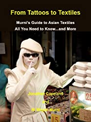 From Tattoos to Textiles, Murni's Guide to Asian Textiles All You Need to Know ... And More