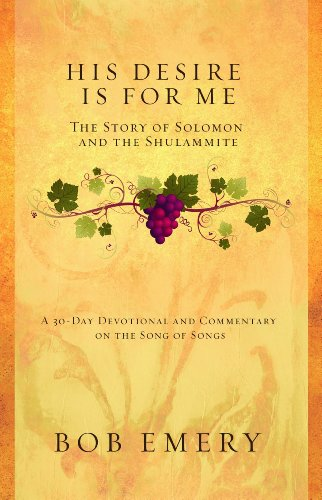 His Desire Is for Me: The Story of Solomon and the Shulammite