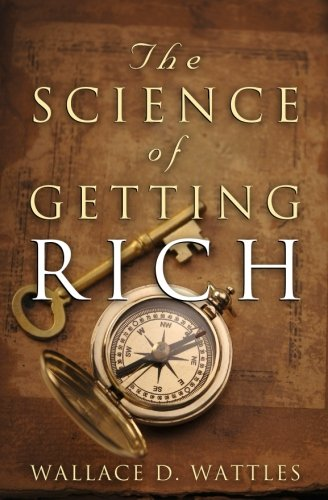 The Science of Getting Rich por Wallace D. Wattles