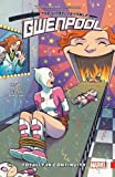 The Unbelievable Gwenpool 3: Totally in Continuity