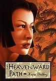 The Heavenward Path by Kara Dalkey (1998-04-06)
