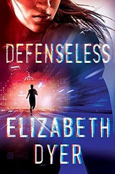 Defenseless (Somerton Security Book 1) by [Dyer, Elizabeth]