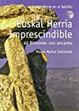 Euskal herria imprescindible - 40 rincones con encanto (E.H. En El Bolsillo)