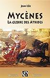 Mycènes, la gloire des atrides