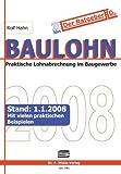 Baulohn 2008: Praktische Lohnabrechnung im Baugewerbe