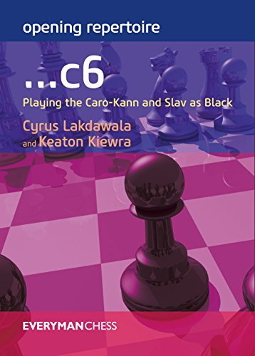 Opening Repertoire ...c6: Playing the Caro-Kann and Slav As Black