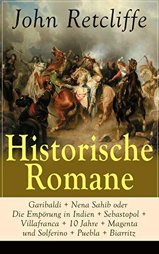 Historische Romane: Garibaldi + Nena Sahib oder Die Empörung in Indien + Sebastopol + Villafranca + 10 Jahre + Magenta und Solferino + Puebla + Biarritz