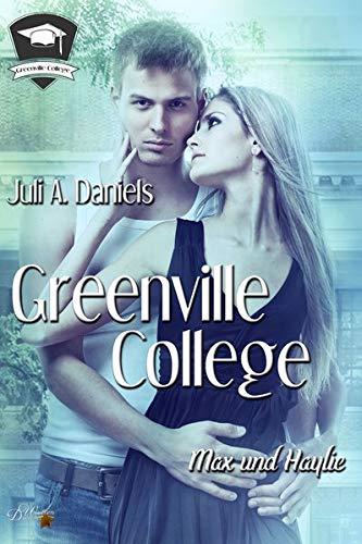 Greenville College: Max und Haylie (Greenville College Reihe - Band 3) -
