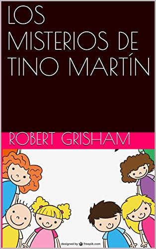 LOS MISTERIOS DE TINO MARTÍN par Robert Grisham