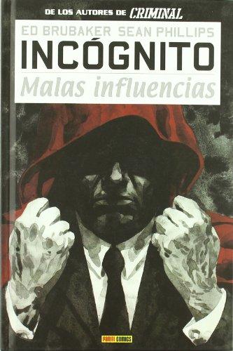 Incógnito 2. Malas Influencias