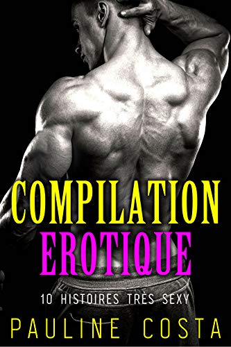 Compilation Erotique: 10 Histoires Trop Sexy (French Edition ...