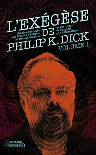 L'Exgse de Philip K. Dick : Tome 1