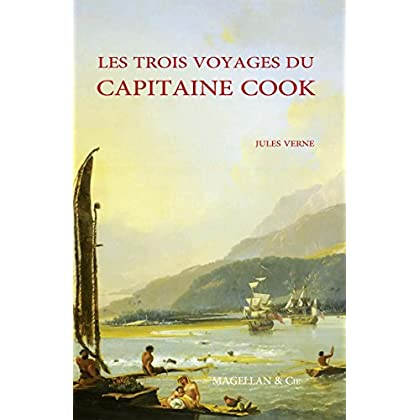 Les Trois Voyages du capitaine Cook: Biographie d'un explorateur (Les Explorateurs)