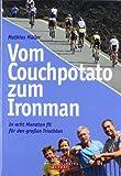 Geschenkidee  - Vom Couchpotato zum Ironman: In acht Monaten fit für den großen Triathlon