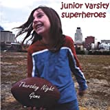 Thursday Night Game by Junior Varsity Superheroes (2006-05-09)