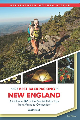 AMC's Best Backpacking in New England: A Guide To 37 Of The Best Multiday Trips From Maine To Connecticut (English Edition)