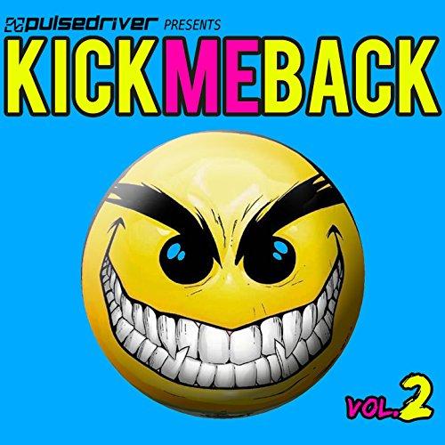 Kick Me Back, Vol. 2 (Pulsedri...