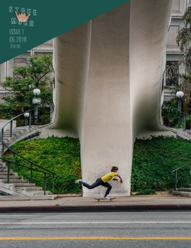 Stoke Much Volume 1 Issue 1: The Creative Culture of Skateboarding