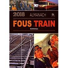 Almanach des fous du train 2018