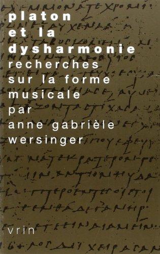 Platon et la dysharmonie. recherches sur la forme musicale