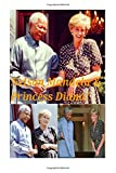 Nelson Mandela & Princess Diana!: The Father of South Africa & The Queen of Hearts!