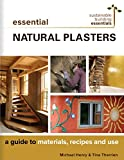 Essential Natural Plasters: A Guide to Materials, Recipes, and Use (Sustainable Building Essentials Series Book 7) (English Edition)
