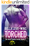 TORCHED (The Wild Flames Series Book 2)