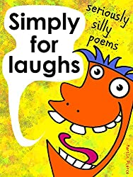 Simply For Laughs: seriously silly poems