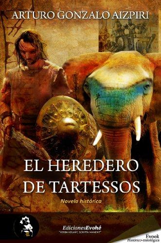 El heredero de Tartessos por Arturo Gonzalo Aizpiri
