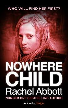 Nowhere Child: A Short Novel (Kindle Single) (English Edition) par [Abbott, Rachel]