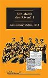 Alle Macht den Räten, Band 1: Novemberrevolution 1918 (Klassiker der Sozialrevolte, Band 12)