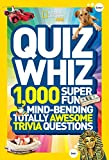 Quiz Whiz: 1,000 Super Fun, Mind-bending, Totally Awesome Trivia Questions (Quiz Whiz )