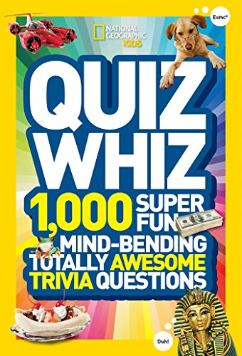 Quiz Whiz: 1,000 Super Fun, Mind-bending, Totally Awesome Trivia Questions (Quiz Whiz ) por National Geographic Kids