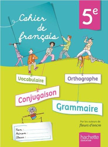 Cahier de français 5e - édition 2013 par Françoise Carrier