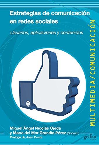 Estrategias de comunicación en redes sociales: Usuarios, aplicaciones y contenidos (Multimedia/Comunicación nº 42) por Miguel Angel Nicolás Ojeda