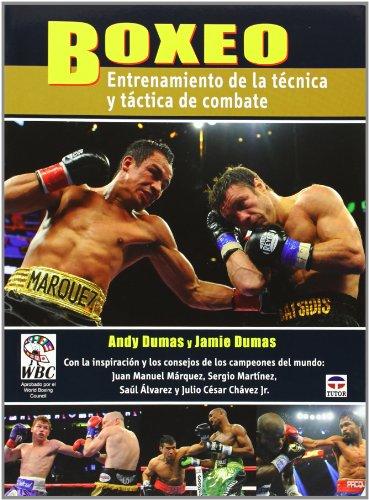 Boxeo. Entrenamiento De La Técnica Y Táctica De Combate (Conocer El Deporte) por Andy Dumas