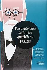 Psicopatologia della vita quotidiana. Ediz. integrale