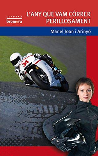 L'any que vam córrer perillosament (Espurna) por Manel Joan Arinyó