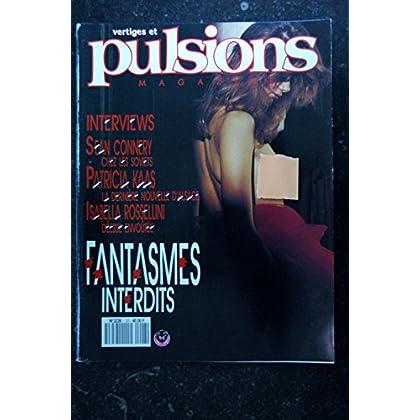 PULSIONS 27 SEAN CONNERY ISABELLA ROSSELLINI PATRICIA KAAS FANTASMES INTERDITS