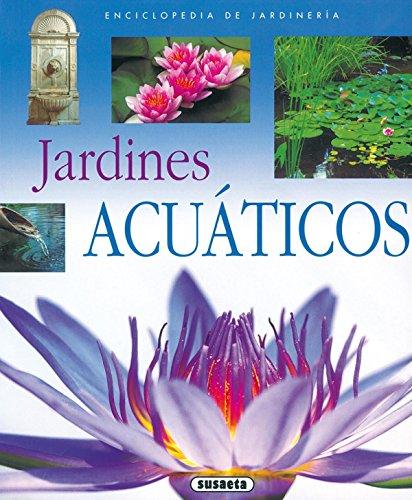 Jardines Acuaticos (Enci. De Jardineria) (Enciclopedia De Jardinería) por Equipo Susaeta