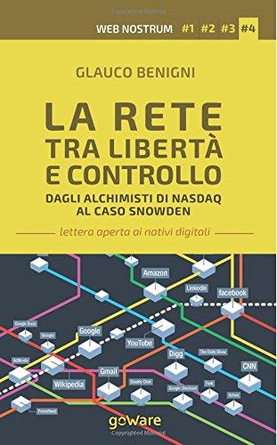 la-rete-tra-liberta-e-controllo-dagli-alchimisti-nasdaq-al-caso-snowden-web-nostrum-4-volume-4-digit