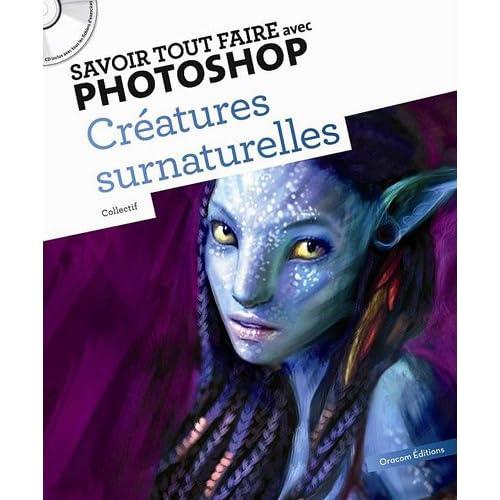 Savoir Tout Faire avec Photoshop - Créatures Surnaturelles